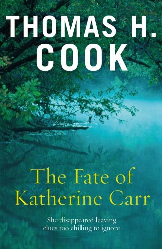 The Fate of Katherine Carr, de Thomas H.Cook